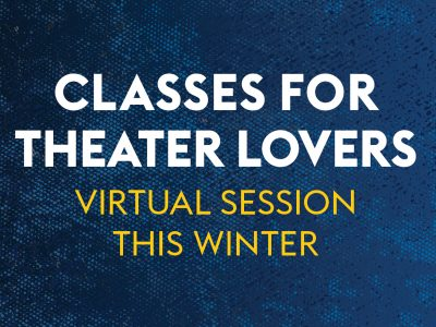 CLASSES FOR THEATER LOVERS virtual sessions